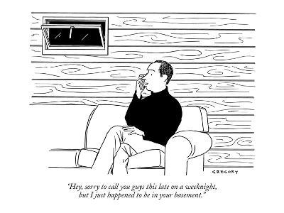"""""""Hey, sorry to call you guys this late on a weeknight, but I just happened…"""" - New Yorker Cartoon"""