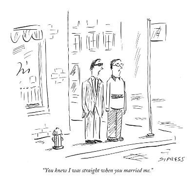 """""""You knew I was straight when you married me."""" - New Yorker Cartoon"""