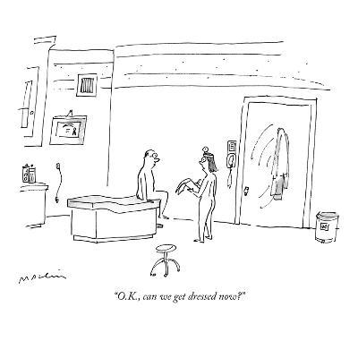 """O.K., can we get dressed now?"" - New Yorker Cartoon"