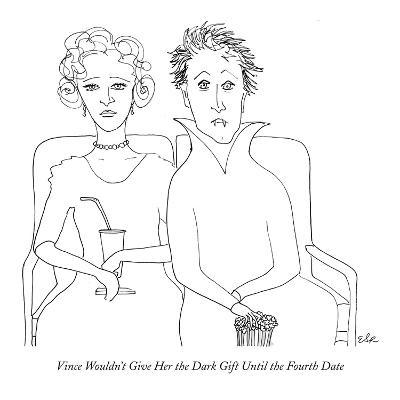 Vince Wouldn't Give Her the Dark Gift Until the Fourth Date - New Yorker Cartoon
