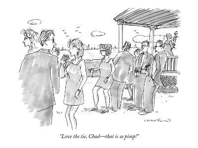 """Love the tie, Chad—that is so pimp!"" - New Yorker Cartoon"
