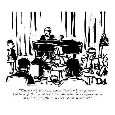 """""""This, my only hit record, was written to help me get over a bad breakup. …"""" - New Yorker Cartoon"""