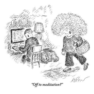 """Off to meditation?"" - New Yorker Cartoon"