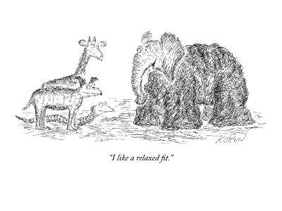"""""""I like a relaxed fit."""" - New Yorker Cartoon"""