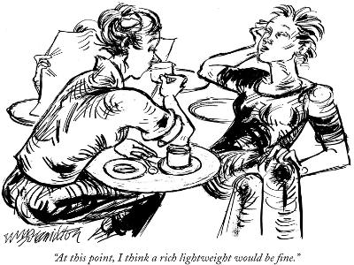 """At this point, I think a rich lightweight would be fine."" - New Yorker Cartoon"