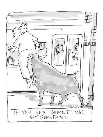 """If You See Something, Say Something"" - New Yorker Cartoon"