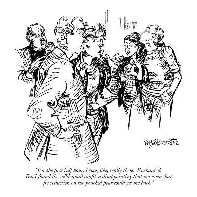 """""""For the first half hour, I was, like, really there.  Enchanted.  But I fo…"""" - New Yorker Cartoon"""