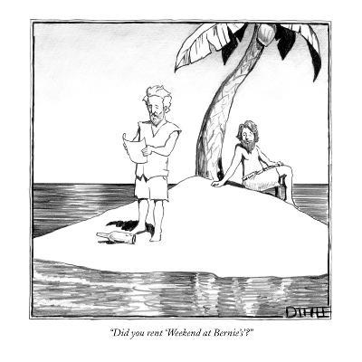 """""""Did you rent 'Weekend at Bernie's'?"""" - New Yorker Cartoon"""