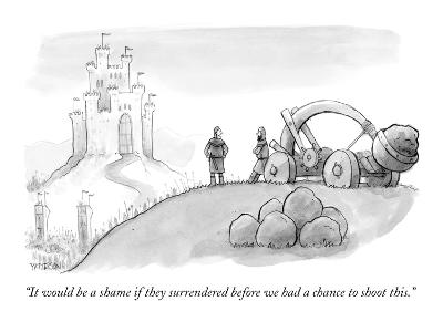 """""""It would be a shame if they surrendered before we had a chance to shoot t…"""" - New Yorker Cartoon"""