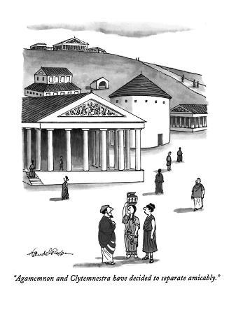 """""""Agamemnon and Clytemnestra have decided to separate amicably."""" - New Yorker Cartoon"""