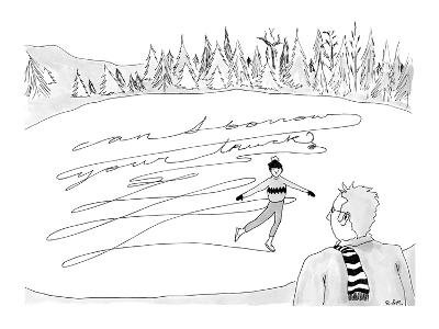 Ice skater writes, 'Can I Borrow your Truck?' instead of a figure eight in… - New Yorker Cartoon