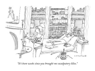 """It's been weeks since you brought me exculpatory lilies."" - New Yorker Cartoon"