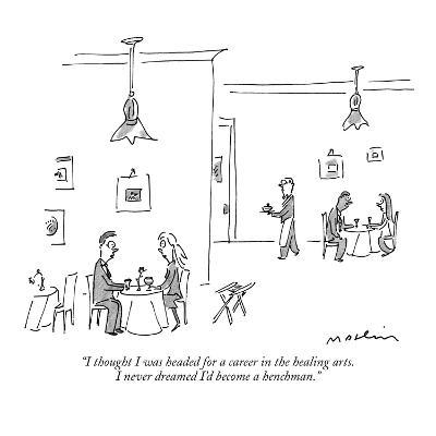 """I thought I was headed for a career in the healing arts. I never dreamed …"" - New Yorker Cartoon"