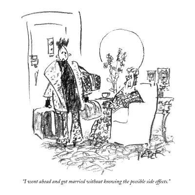 """""""I went ahead and got married without knowing the possible side effects."""" - New Yorker Cartoon"""
