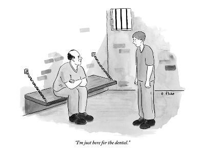 """""""I'm just here for the dental."""" - New Yorker Cartoon"""