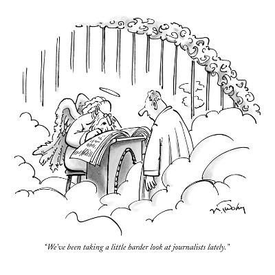 """We've been taking a little harder look at journalists lately."" - New Yorker Cartoon"