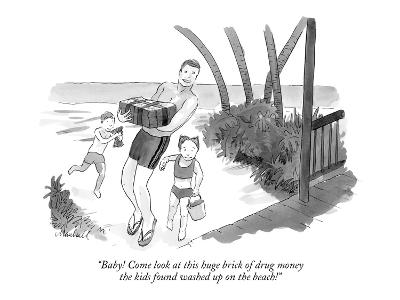 """""""Baby! Come look at this huge brick of drug money the kids found washed up…"""" - New Yorker Cartoon"""
