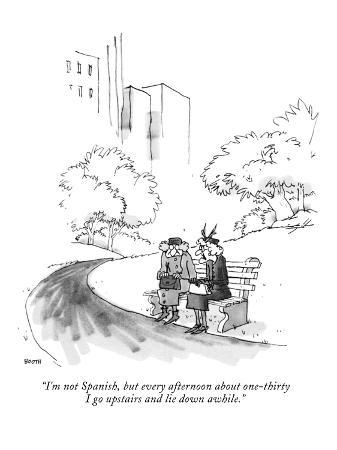 """I'm not Spanish, but every afternoon about one-thirty I go upstairs and l…"" - New Yorker Cartoon"
