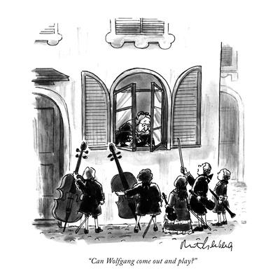 """""""Can Wolfgang come out and play?"""" - New Yorker Cartoon"""