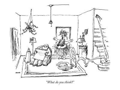"""""""What do you think?"""" - New Yorker Cartoon"""