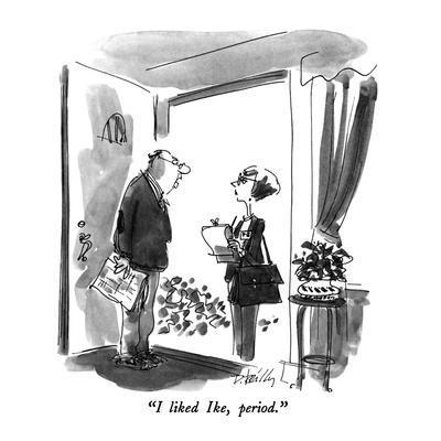 """I liked Ike, period."" - New Yorker Cartoon"