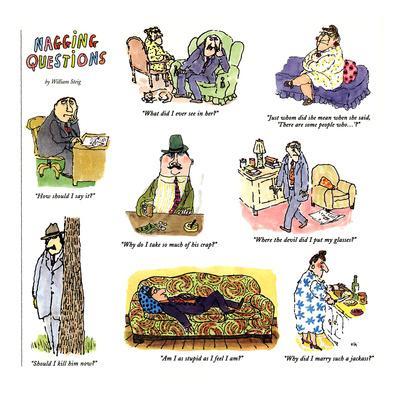 NAGGING QUESTIONS - New Yorker Cartoon