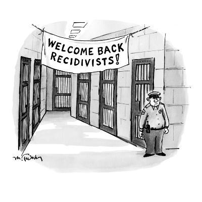 Prison with large banner that reads, 'Welcome Back Recidivists!' - New Yorker Cartoon