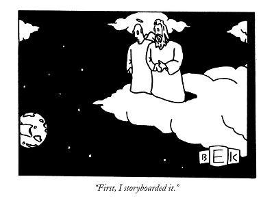 """""""First, I storyboarded it."""" - New Yorker Cartoon"""