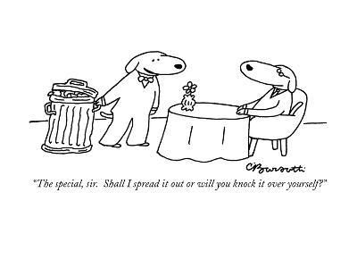"""""""The special, sir.  Shall I spread it out or will you knock it over yourse…"""" - New Yorker Cartoon"""