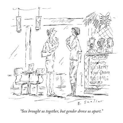 """""""Sex brought us together, but gender drove us apart."""" - New Yorker Cartoon"""