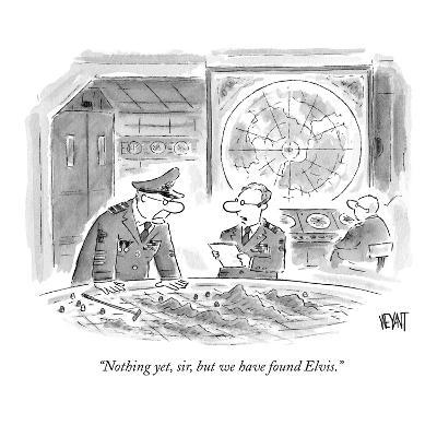"""Nothing yet, sir, but we have found Elvis."" - New Yorker Cartoon"