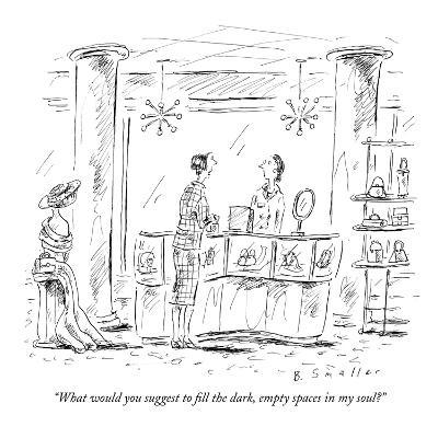 """""""What would you suggest to fill the dark, empty spaces in my soul?"""" - New Yorker Cartoon"""