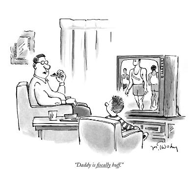 """Daddy is fiscally buff."" - New Yorker Cartoon"