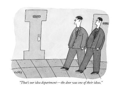 """That's our idea department—the door was one of their ideas."" - New Yorker Cartoon"