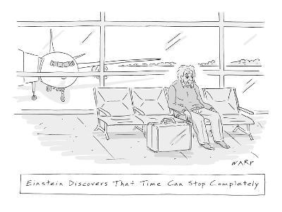 Einstein Discovers That Time Can Stop Completely': he waits in an airport… - New Yorker Cartoon