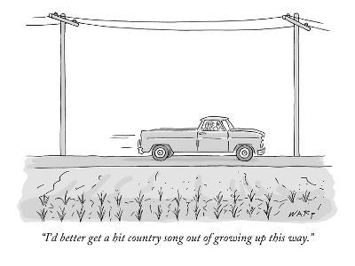 """""""I'd better get a hit country song out of growing up this way."""" - New Yorker Cartoon"""