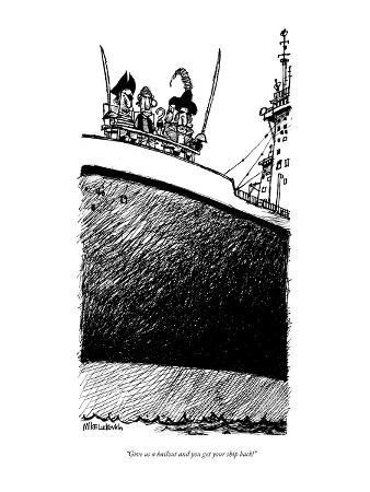 """Give us a bailout and you get your ship back!"" - New Yorker Cartoon"