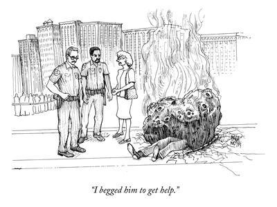 """I begged him to get help."" - New Yorker Cartoon"