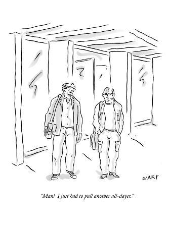 One self-employed guy talks to another. - New Yorker Cartoon