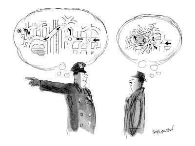A policeman giving directions has a clear mental image of them, but the ma… - New Yorker Cartoon