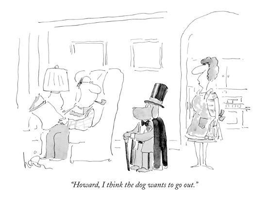 howard i think the dog wants to go out new yorker cartoon