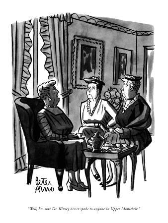 """Well, I'm sure Dr. Kinsey never spoke to anyone in Upper Montclair."" - New Yorker Cartoon"