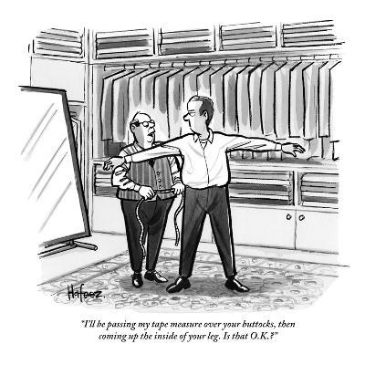 """""""I'll be passing my tape measure over your buttocks, then coming up the in…"""" - New Yorker Cartoon"""