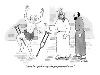 """Yeah, but good luck getting it peer-reviewed."" - New Yorker Cartoon"