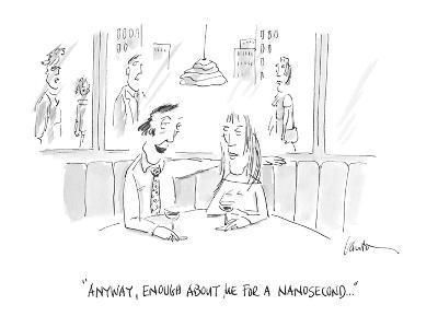 """""""Anyway, enough about me for a nanosecond . . ."""" - Cartoon"""