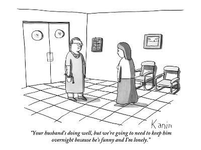 """""""Your husband's doing well, but we're going to need to keep him overnight …"""" - New Yorker Cartoon"""