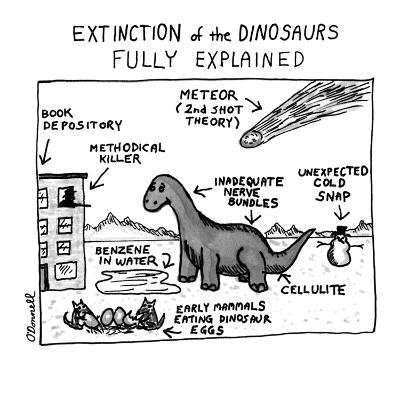 EXTINCTION of the DINOSAURS FULLY EXPLAINED - New Yorker Cartoon