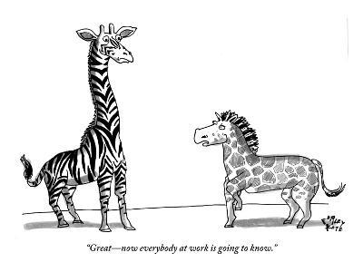 """""""Great—now everybody at work is going to know."""" - New Yorker Cartoon"""