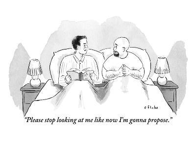 """""""Please stop looking at me like now I'm gonna propose."""" - New Yorker Cartoon"""