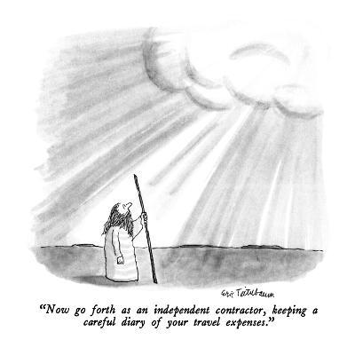 """""""Now go forth as an independent contractor, keeping a careful diary of you…"""" - New Yorker Cartoon"""